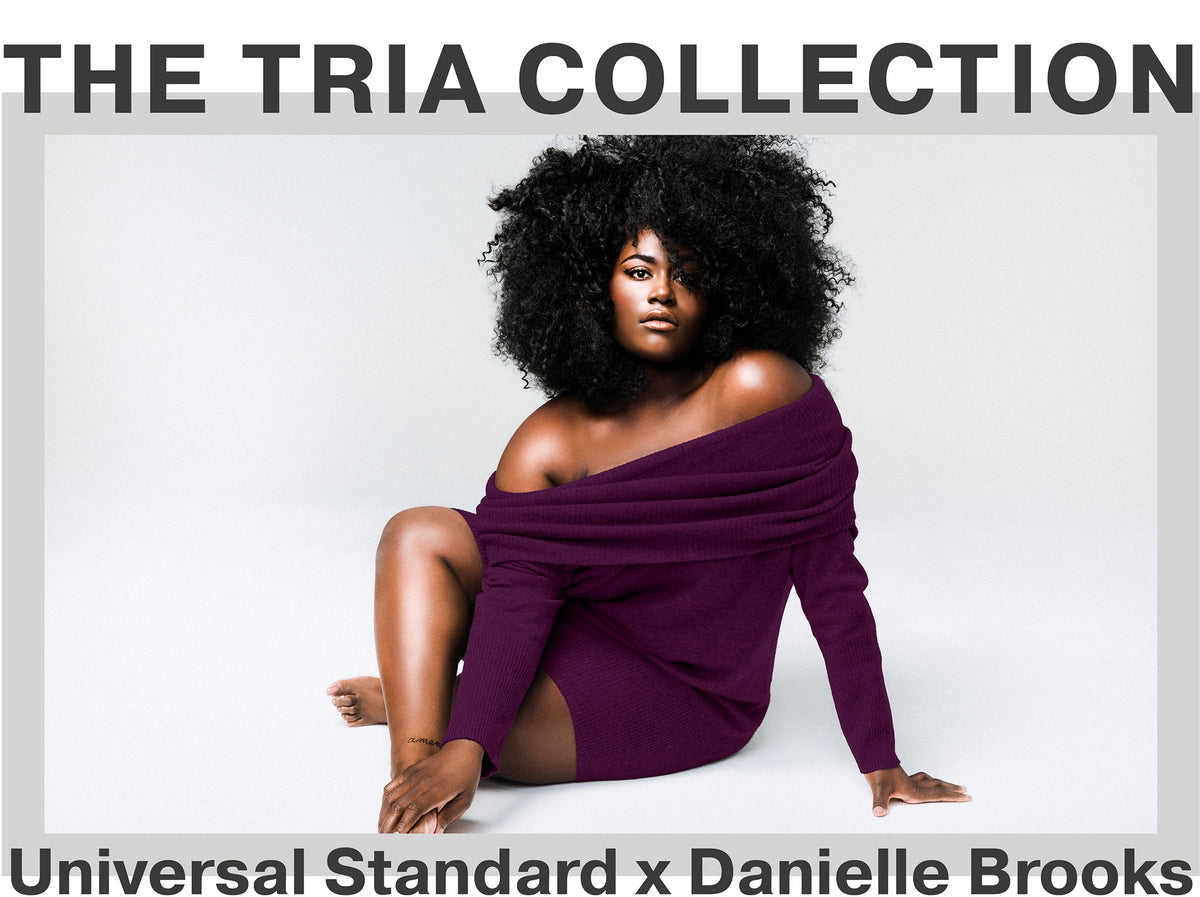 The Tria Collection - Universal Standard x Danielle Brooks