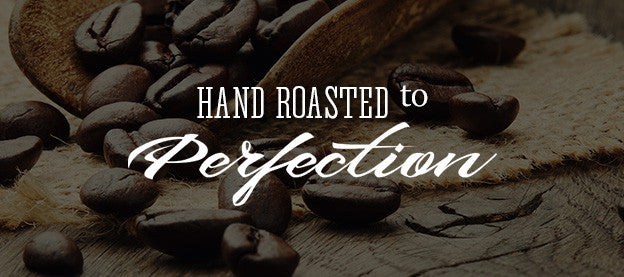 Our Coffee Is Hand Roasted