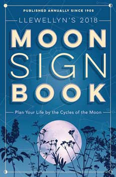 2018 Moon Sign Book by Llewellyn