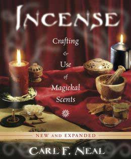 Incense Crafting & Use of Magickal Scents by Carl Neal