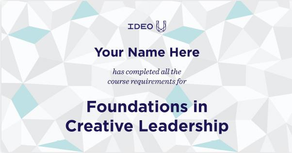 Foundations in Creative Leadership - IDEO U