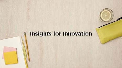 Insights for Innovation
