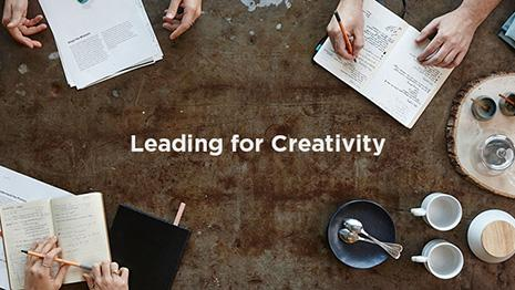 Leading for Creativity