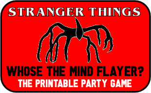 Whose the Mind Flayer? Stranger Things Party Game