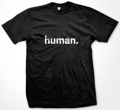 "Official Limited Edition ""human"" T-Shirt"