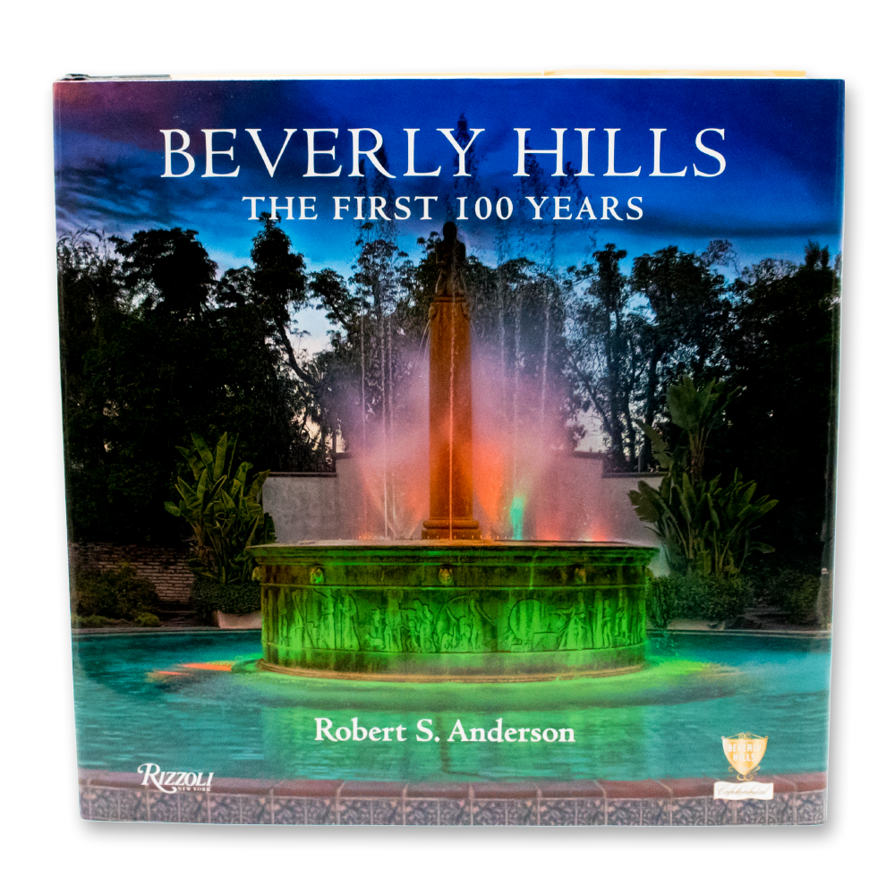 Beverly Hills The First 100 Years Book