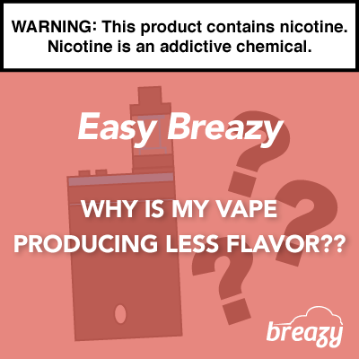 Why Is My Vape Producing Less Flavor?