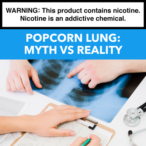 Breazy Popcorn Lung Myths