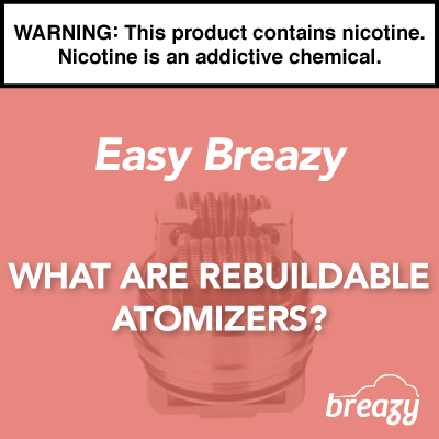 What Are Rebuildable Atomizers?