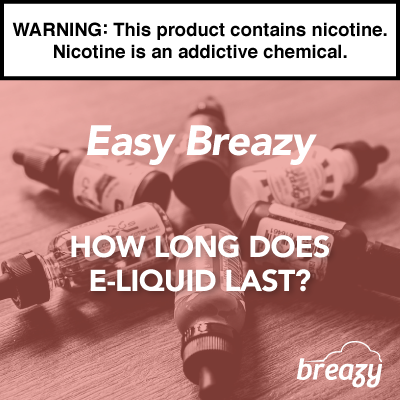 How Long Does E-Liquid Last?