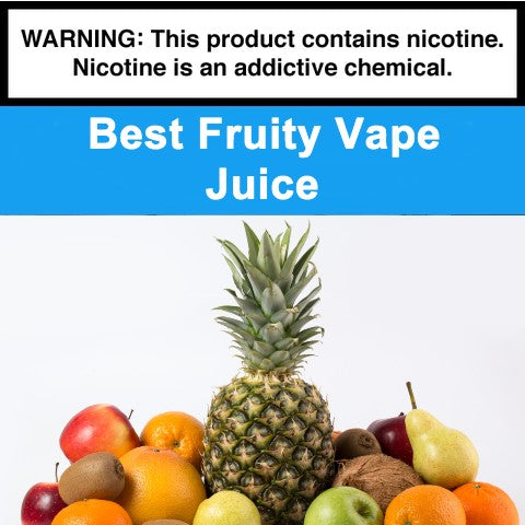 Best Fruity Vape Juice