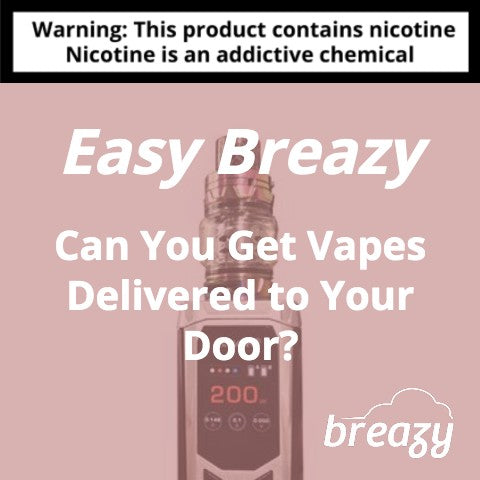 Can You Get Vapes Delivered to Your Door?