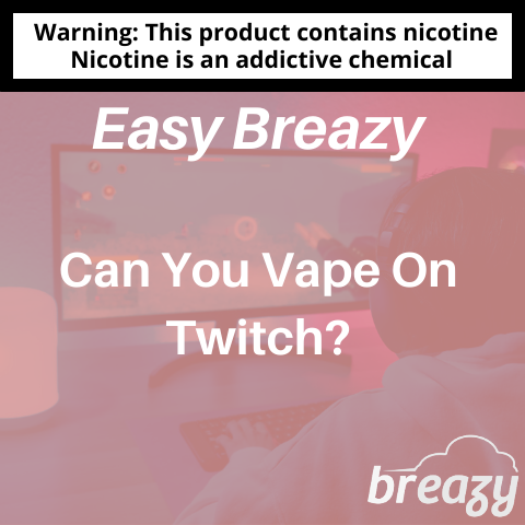 Can You Vape on Twitch
