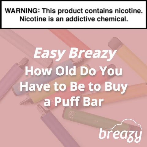 How Old Do You Have to Be to Buy a Puff Bar