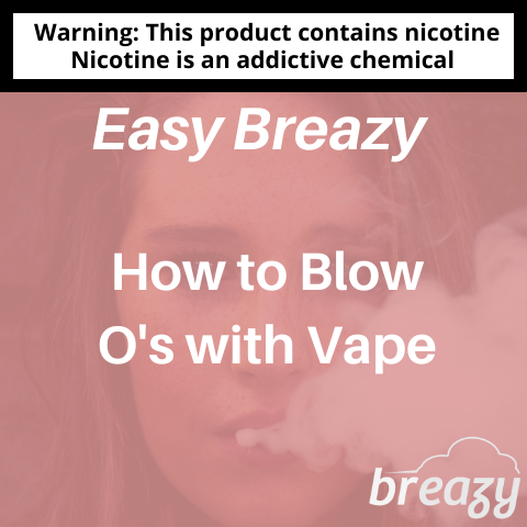 How to Blow O's with Vape