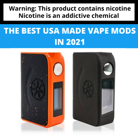 The Best USA Made Vape Mods in 2021