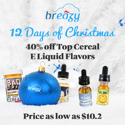 Breazy.com 12 Days Of Christmas Sale Day 5 - Top cereal Flavored E Liquid 40% off