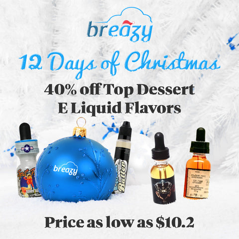 Day 7: Breazy.com 12 days of christmas sale top dessert e liquids