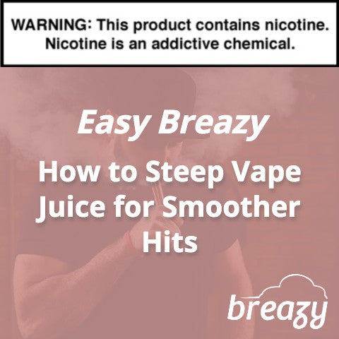 How To Steep Vape