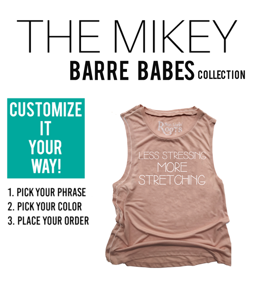 CUSTOMIZE'  Barre Babes: The Mikey