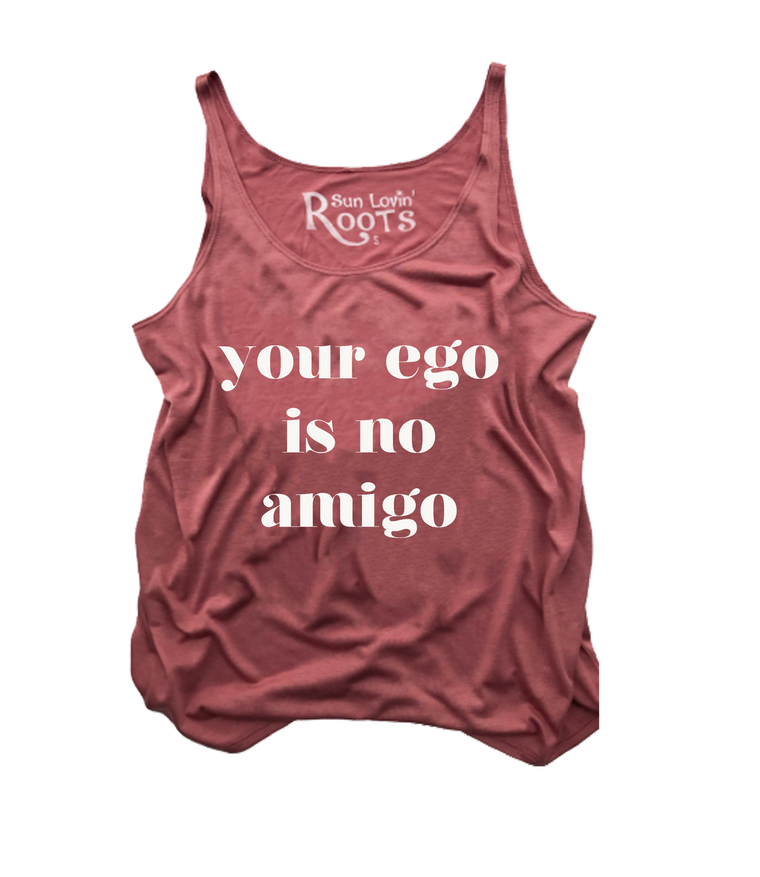 'Ego is No Amigo' The Willow