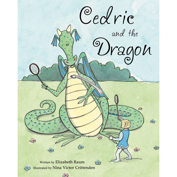 Cedric and the Dragon by Elizabeth Raum and Nina Victor Crittenden