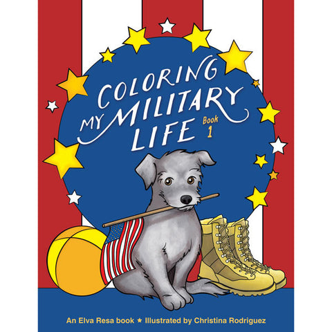 Coloring My Military Life—Book 1 by Christina Rodriguez