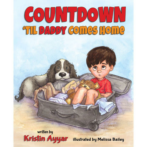 Countdown 'til Daddy Comes Home by Kristin Ayyar and Melissa Bailey