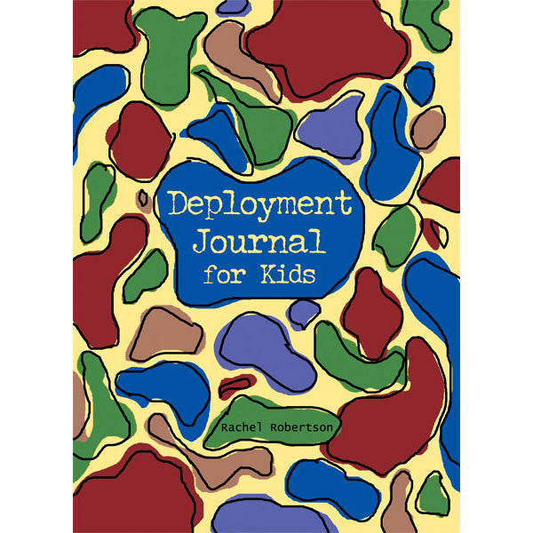 Deployment Journal for Kids by Rachel Robertson
