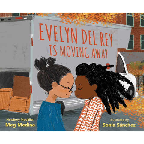 Evelyn Del Rey Is Moving Away by Meg Medina and Sonia Sánchez