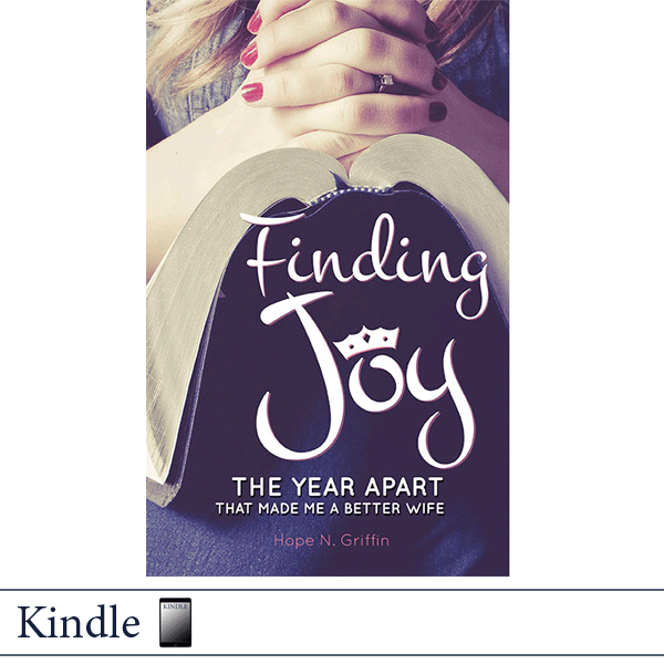 Kindle Finding Joy: The Year Apart that Made Me a Better Wife by Hope Griffin