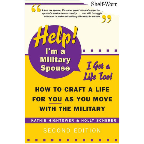 Help! I'm a Military Spouse by Kathie Hightower and Holly Scherer SHELF-WORN