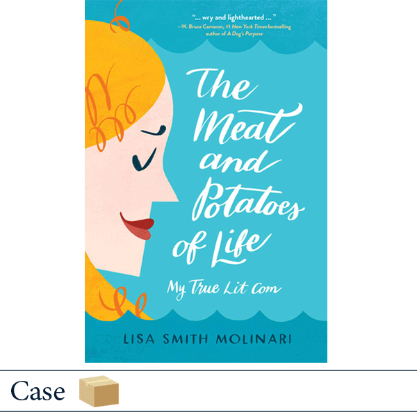 Case of 32 The Meat and Potatoes of Life by Lisa Smith Molinari
