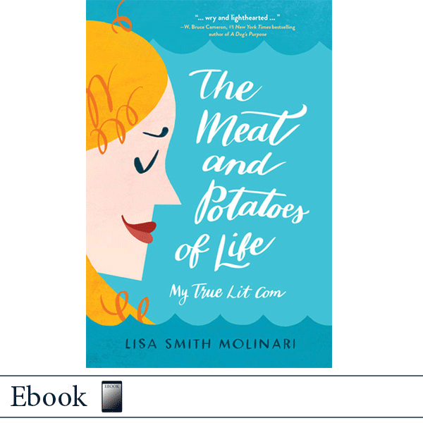 Ebook epub The Meat and Potatoes of Life by Lisa Smith Molinari. Published by Elva Resa Publishing.