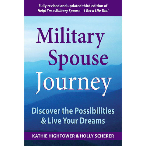 Military Spouse Journey by Kathie Hightower and Holly Scherer