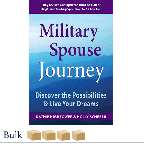 Bulk 128 Military Spouse Journey by Kathie Hightower and Holly Scherer