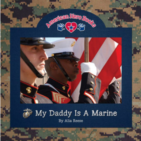 My Daddy is a Marine by Alia Reese