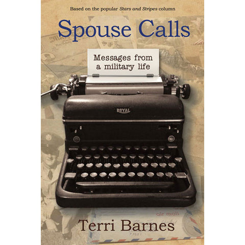 Spouse Calls: Messages From a Military Life by Terri Barnes