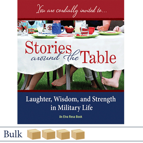 Bulk 200 Stories Around the Table: Laughter, Wisdom, and Strength in Military Life by Elva Resa