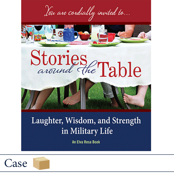 Case 50 Stories Around the Table: Laughter, Wisdom, and Strength in Military Life by Elva Resa