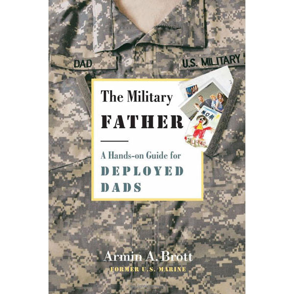 The Military Father by Armin Brott