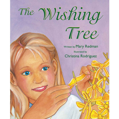 The Wishing Tree by Mary Redman and Christina Rodriguez
