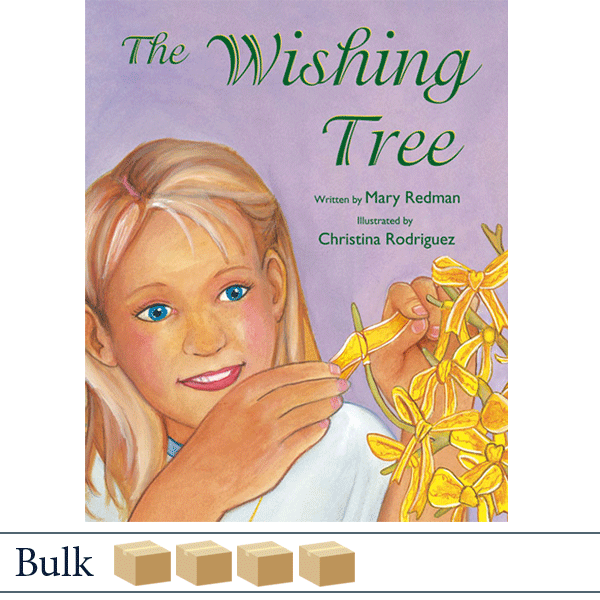 Bulk 200 The Wishing Tree by Mary Redman, illustrated by Christina Rodriguez. Published by Elva Resa Publishing.