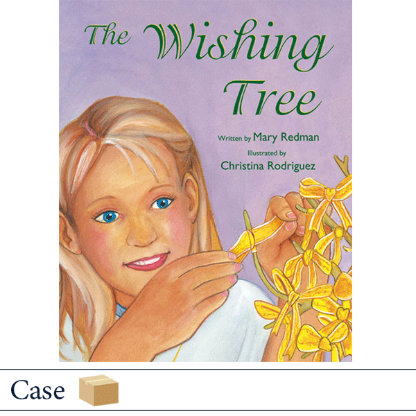 Case of 50 The Wishing Tree by Mary Redman, illustrated by Christina Rodriguez
