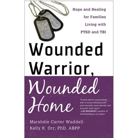 Wounded Warrior, Wounded Home by Marshéle Carter Waddell and Kelly Orr