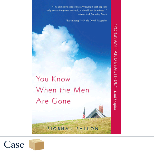 You Know When the Men Are Gone by Siobhan Fallon CASE