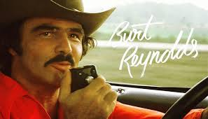 The one and only Burt Reynolds - true movie and television star.