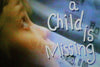 A CHILD IS MISSING (CBS-TVM 10/1/95) - Rewatch Classic TV - 1