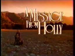 A MESSAGE FROM HOLLY (CBS TVM-12/13/92) - Rewatch Classic TV - 1