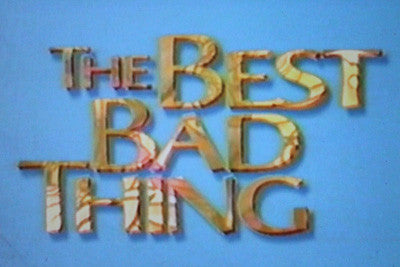 BEST BAD THING, THE (PBS-TVM 5/5/97) - Rewatch Classic TV - 1